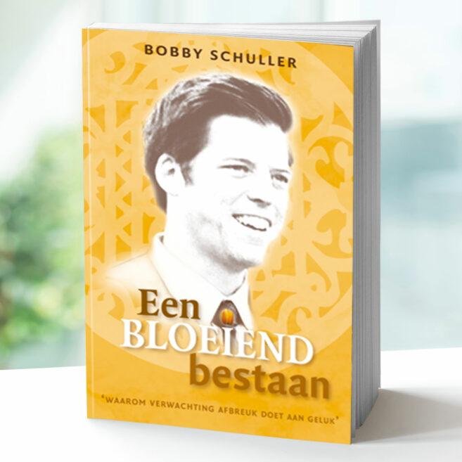 Bobby Schuller - Een bloeiend bestaan