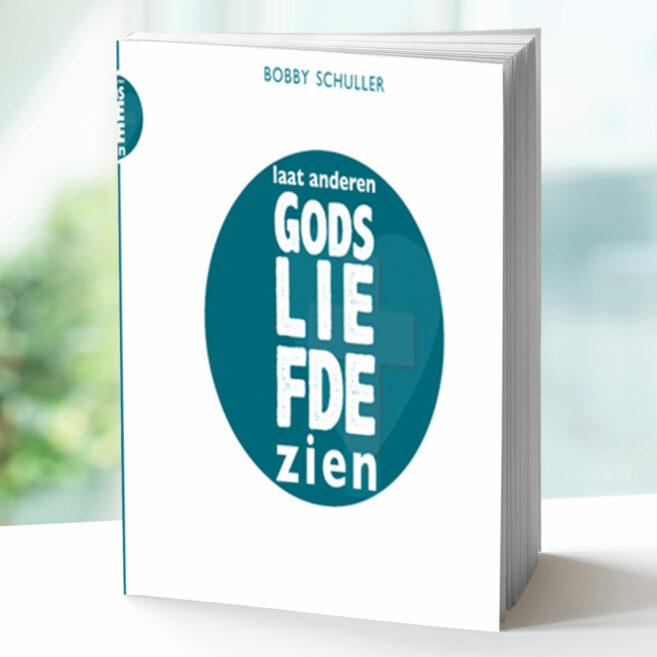 Bobby Schuller - Laat anderen Gods liefde zien
