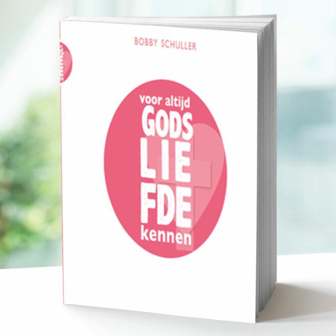 Bobby Schuller - Voor altijd Gods liefde kennen