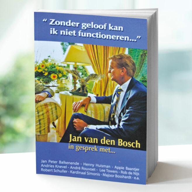 Jan van den Bosch - Zonder geloof kan ik niet...